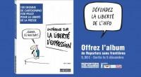 Reporters sans frontières lance son album, 100 dessins de CARTOONING FOR PEACE pour la liberté de la presse, ce jeudi 5 décembre 2013.  Le 5 décembre, Reporters sans frontières […]