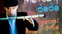 Mercan Dede – Secret Tribe, le lundi 15 mai à 19h, dans la Salle Silüet du Lycée Saint Benoît. Mercan Dede, de son vrai nom Arkın Ilıcalı, est un musicien, […]