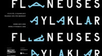 Le 13 septembre s'est ouverte à l'Institut français d'Istanbul l'exposition «Flâneuses» dans le cadre de la 15e Biennale d'Istanbul. Une exposition à ne pas manquer puisqu'elle réunit en son sein […]