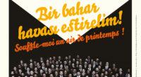 Le 12 avril prochain, le lycée Saint-Micheld'Istanbul accueille les chœurs Magma Oda Korosu et Karma Koro pour le concert «Souffle-moi un air de printemps», sous la direction de Masis Aram […]