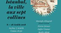 Du 8 au 28 décembre, ne manquez pas l'exposition «Istanbul, la ville aux sept collines» au lycée Sainte Pulchérie, à Istanbul. Le vernissage aura lieu le vendredi 7 décembre à […]